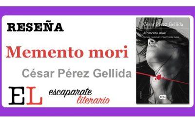 Reseña: Memento mori (César Pérez Gellida)
