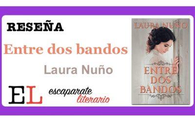 Reseña: Entre dos bandos (Laura Nuño)