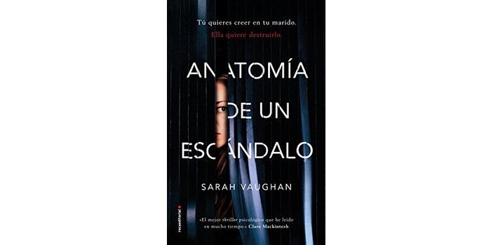 Anatomía de un escándalo (Sarah Vaughan)