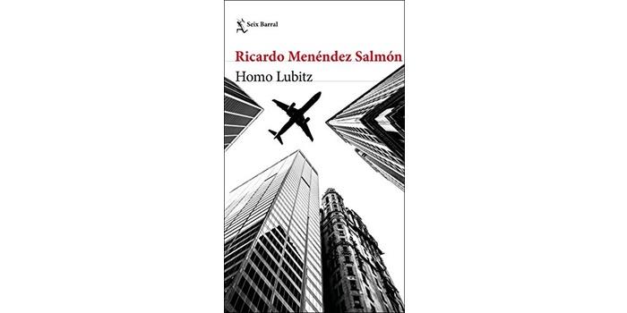 Homo Lubitz (Ricardo Menéndez Salmón)