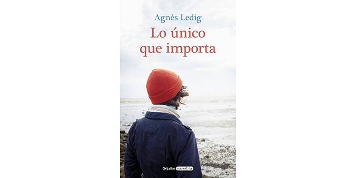Lo único que importa (Agnès Ledig)