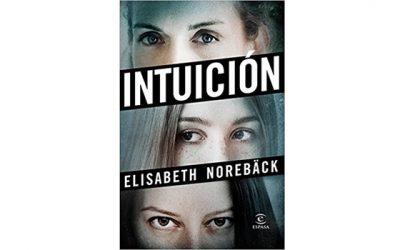 Reseña: Intuición (Elisabeth Norebäck)