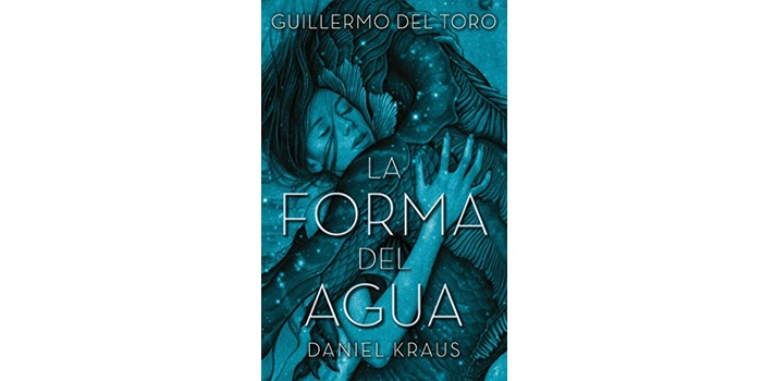 La forma del agua (Guillermo del Toro y Daniel Kraus)