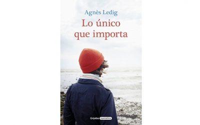 Reseña: Lo único que importa (Agnès Ledig)