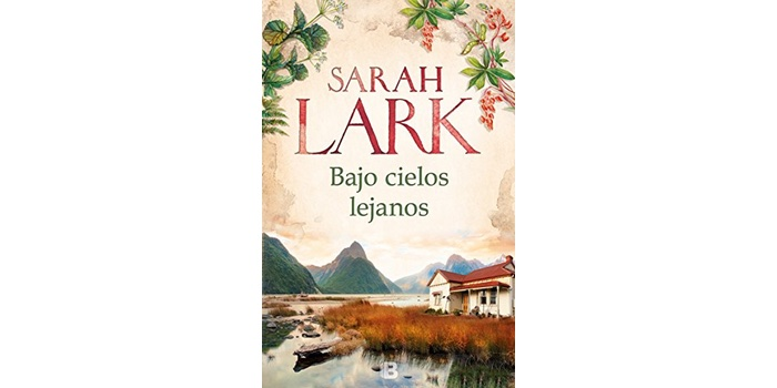 Bajo cielos lejanos (Sarah Lark)
