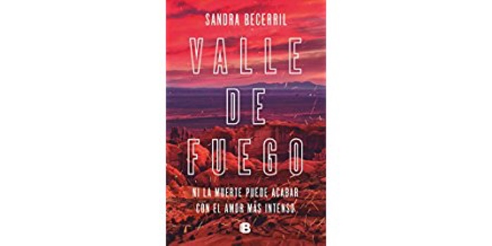 Valle de fuego (Sandra Becerril)