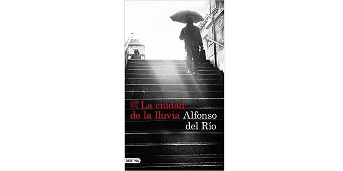 Reseña: La ciudad de la lluvia (Alfonso del Río)