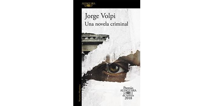 Una novela criminal (Jorge Volpi)