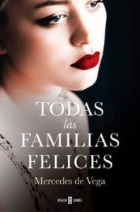 Todas las familias felices Mercedes de Vega
