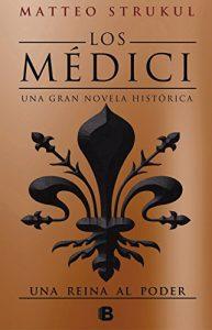 Los Médici. Una reina al poder