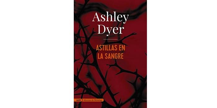 Astillas en la sangre (Ashley Dyer)