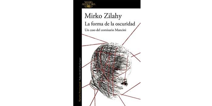 La forma de la oscuridad (Mirko Zilahy)