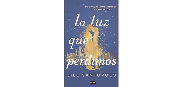 La luz que perdimos (Jill Santopolo)