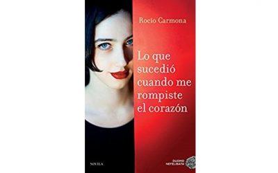 Reseña: Lo que sucedió cuando me rompiste el corazón (Rocío Carmona)