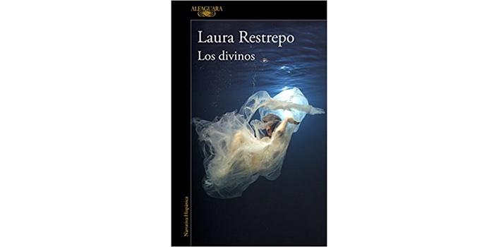 Los divinos (Laura Restrepo)