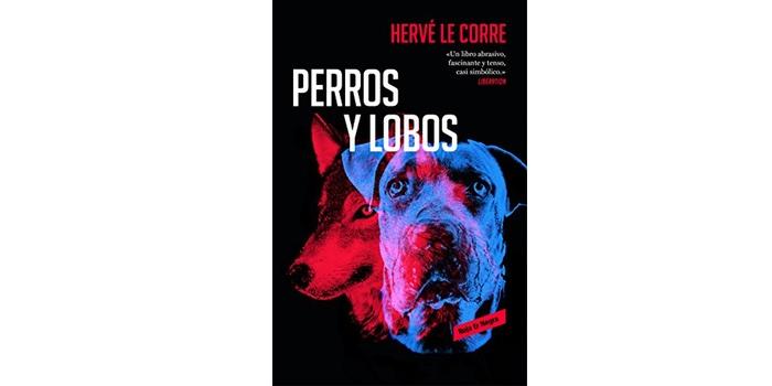 Perros y lobos (Hervé Le Corre)