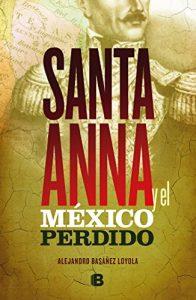 Santa Ana y el México perdido