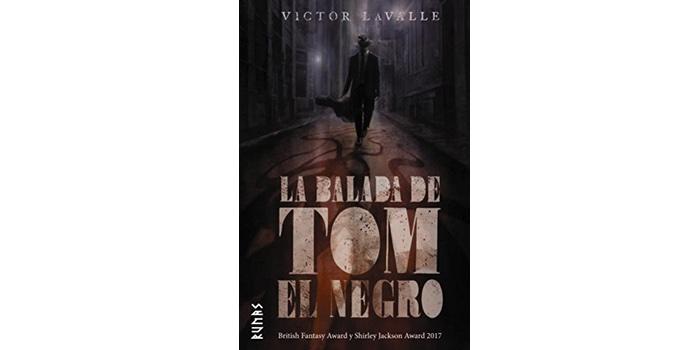 La balada de Tom el Negro (Víctor Lavalle)