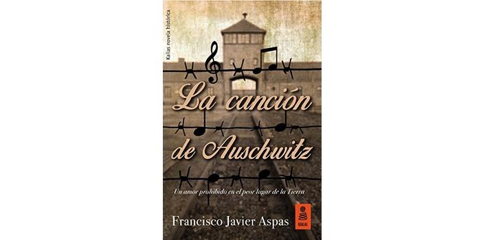 La canción de Auschwitz (Francisco Javier Aspas)