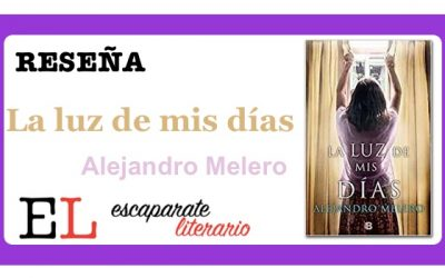 Reseña: La luz de mis días (Alejandro Melero)