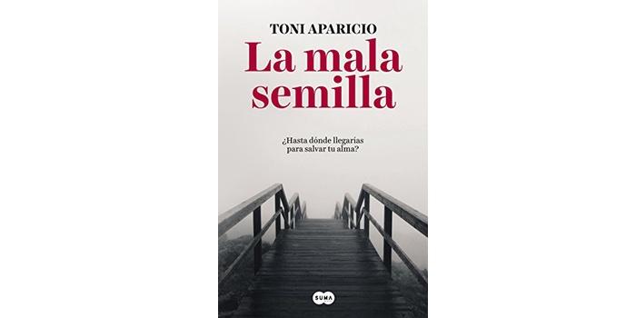 La mala semilla (Toni Aparicio)