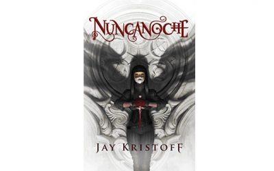 Nuncanoche (Jay Kristoff)
