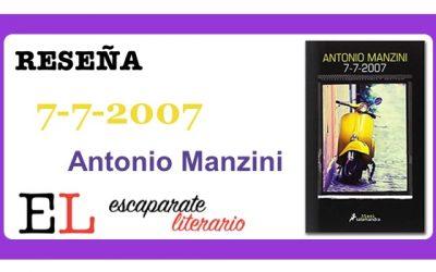 Reseña: 7-7-2007 (Antonio Manzini)