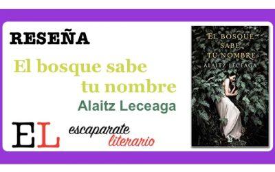 Reseña: El bosque sabe tu nombre (Alaitz Leceaga)