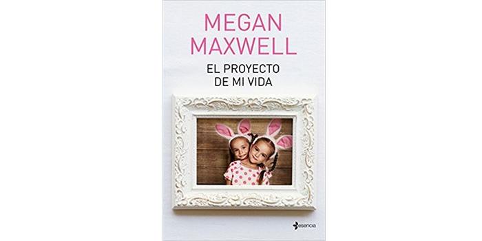 El proyecto de mi vida (Megan Maxwell)