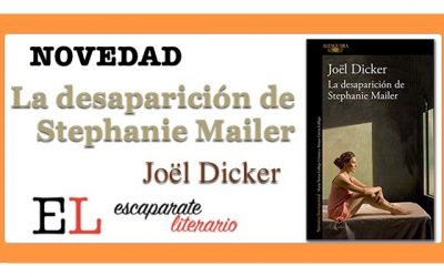 La desaparición de Stephanie Mailer (Jöel Dicker)
