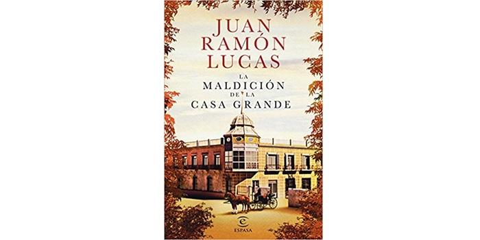 La maldición de la Casa Grande (Juan Ramón Lucas)