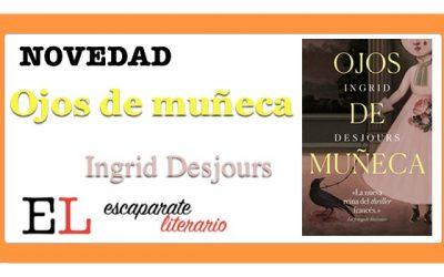 Ojos de muñeca (Ingrid Desjours)