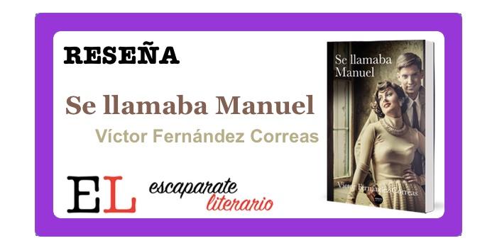 Reseña: Se llamaba Manuel (Víctor Fernández Correas)