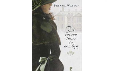 Reseña: El futuro tiene tu nombre (Brenna Watson)
