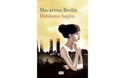 Reseña: Háblame bajito (Macarena Berlín)