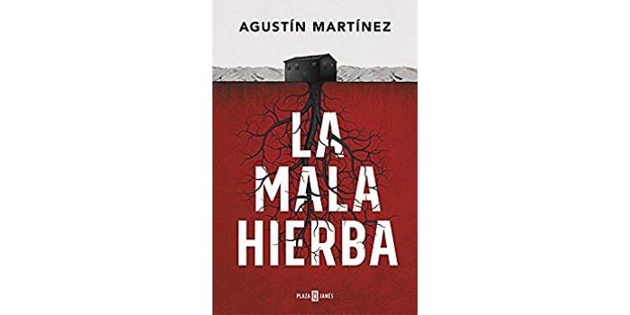 Reseña: La mala hierba (Agustín Martínez)