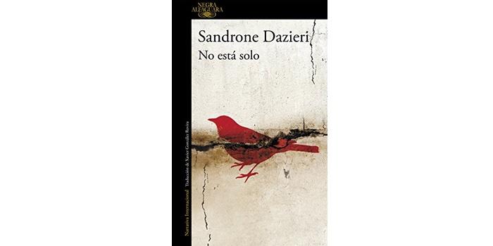 Reseña: No está solo (Sandrone Dazieri)