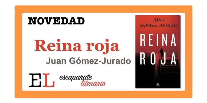 Reina roja (Juan Gómez-Jurado)