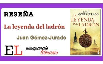 Reseña: La leyenda del ladrón (Juan Gómez-Jurado)