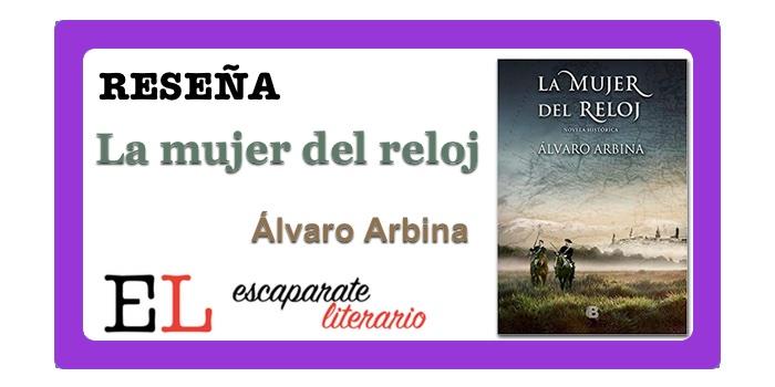 Reseña: La mujer del reloj (Álvaro Arbina)