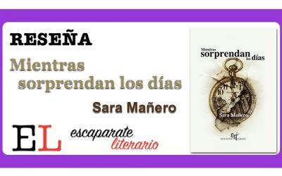 Reseña: Mientras sorprendan los días (Sara Mañero)