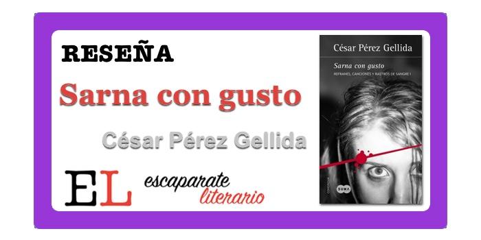 Reseña: Sarna con gusto (César Pérez Gellida)