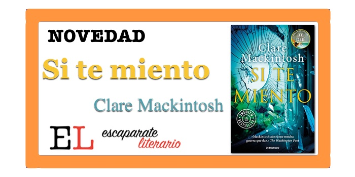 Si te miento (Clare Mackintosh)
