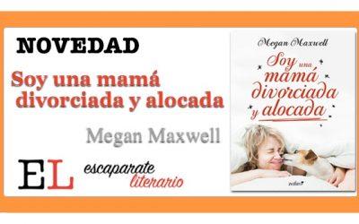 Soy una mamá divorciada y alocada (Megan Maxwell)