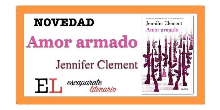 Amor armado (Jennifer Clement)