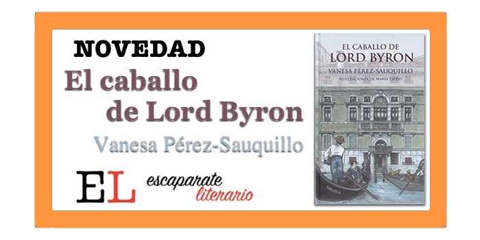 El caballo de Lord Byron (Vanesa Pérez-Sauquillo)