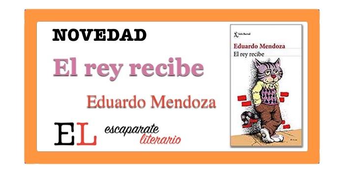 El rey recibe (Eduardo Mendoza)