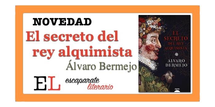 El secreto del rey alquimista (Álvaro Bermejo)
