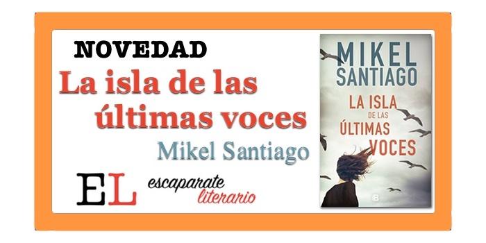 La isla de las últimas voces (Mikel Santiago)