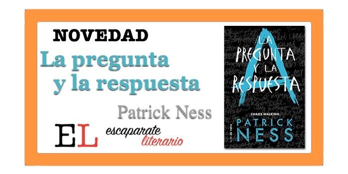 La pregunta y la respuesta (Patrick Ness)